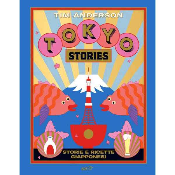 Tokyo stories Storie e ricette giapponesi TuttoGiappone