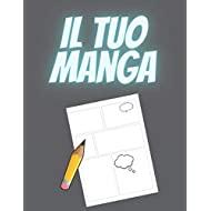 il tuo manga: un album di 110 tavole bianche da riempire di storie e disegni | 21.59 cm x 27.94 cm | Pagine e bolle pronte per le avventure dei tuoi personaggi