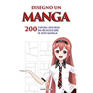 Disegno un Manga: Manga in bianco di 200 tavoli da disegno | Crea il tuo Manga per tutte le età | Libro per creativi in formato Manga