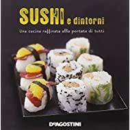 Sushi e dintorni. Una cucina raffinata alla portata di tutti
