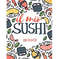 Il Mio Sushi: Libro Di Ricette | 100 pagine di ricette | 8,5x11 pollici.