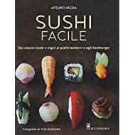 Sushi facile. Dai classici maki e nigiri ai piatti moderni e agli hamburger