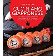 Cuciniamo giapponese. Gustose e semplici ricette per rimanere in forma e vivere a lungo e in salute