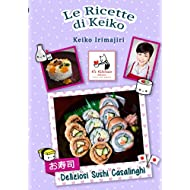 Le Ricette di Keiko: Deliziosi Sushi Casalinghi