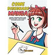 Come disegnare Manga: Imparare a disegnare Manga e Anime passo dopo passo - libro da disegno per bambini, ragazzi e adulti -