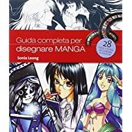 Guida completa per disegnare manga. Ediz. illustrata